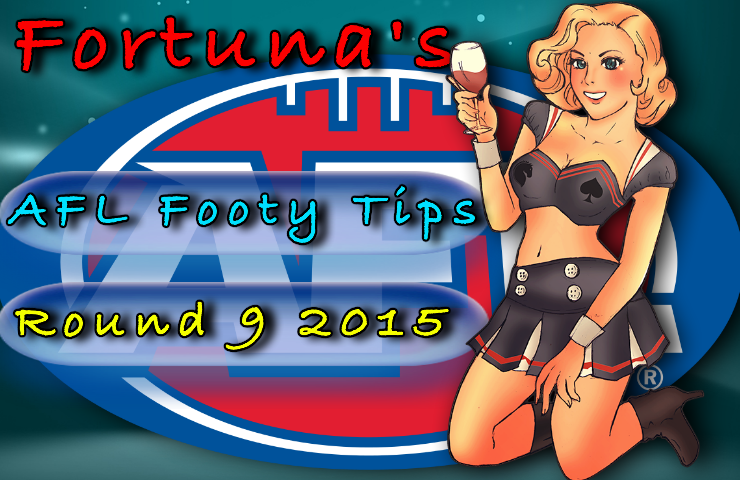 Fortuna round 9 footy tips
