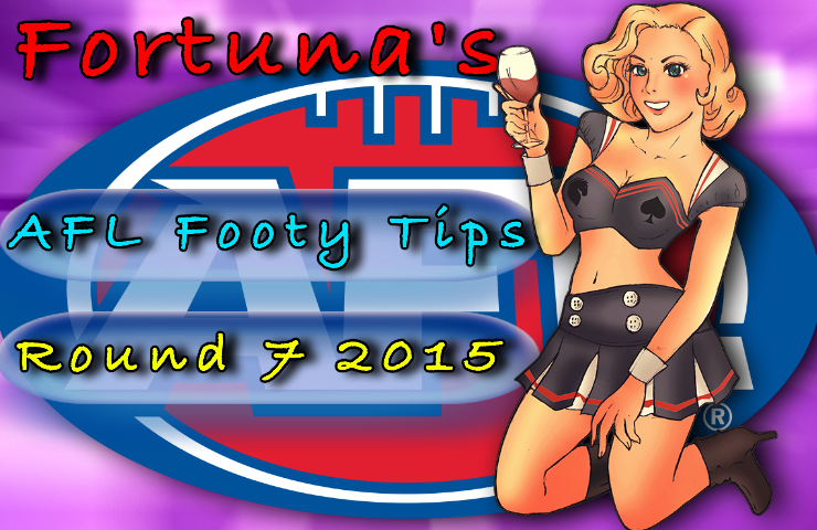 Fortuna round 7 footy tips 2015